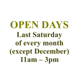 OPEN DAYS Last Saturday of every month (except December) 11am – 3pm