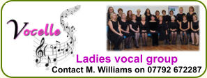 Ladies vocal group Contact M. Williams on 07792 672287